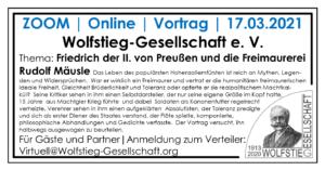 ZOOM | Online | Vortrag | 17.03.2021 Wolfstieg-Gesellschaft e. V. Thema: Friedrich der II. von Preußen und die Freimaurerei - Rudolf Mäusle